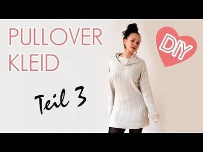 DIY Oversized Pullover. Kleid mit Kragen - Nähen für Anfänger - Teil 3