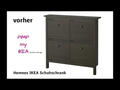 PIMP MY IKEA.Upcycling Hemnes IKEA Schuhschrank.DIY. Saris Garage
