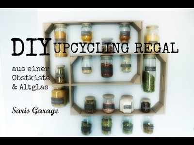 How to | Regal selber bauen | UPCYCLING | DIY | Obstkiste & Altglas | by Saris Garage