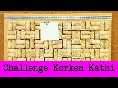 DIY Inspiration Challenge #32 Korken | Kathis Challenge | Tutorial - Do it yourself | Pinnwand