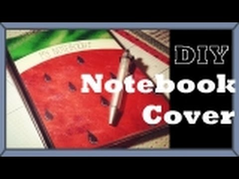 DIY Watermelon Notebook Cover!!!