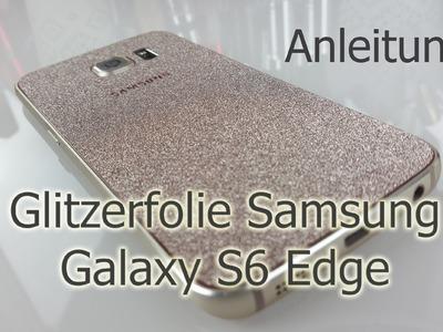 DIY Glitzerfolie Samsung Galaxy S6 Edge gold (Anleitung) | Glitter Skin