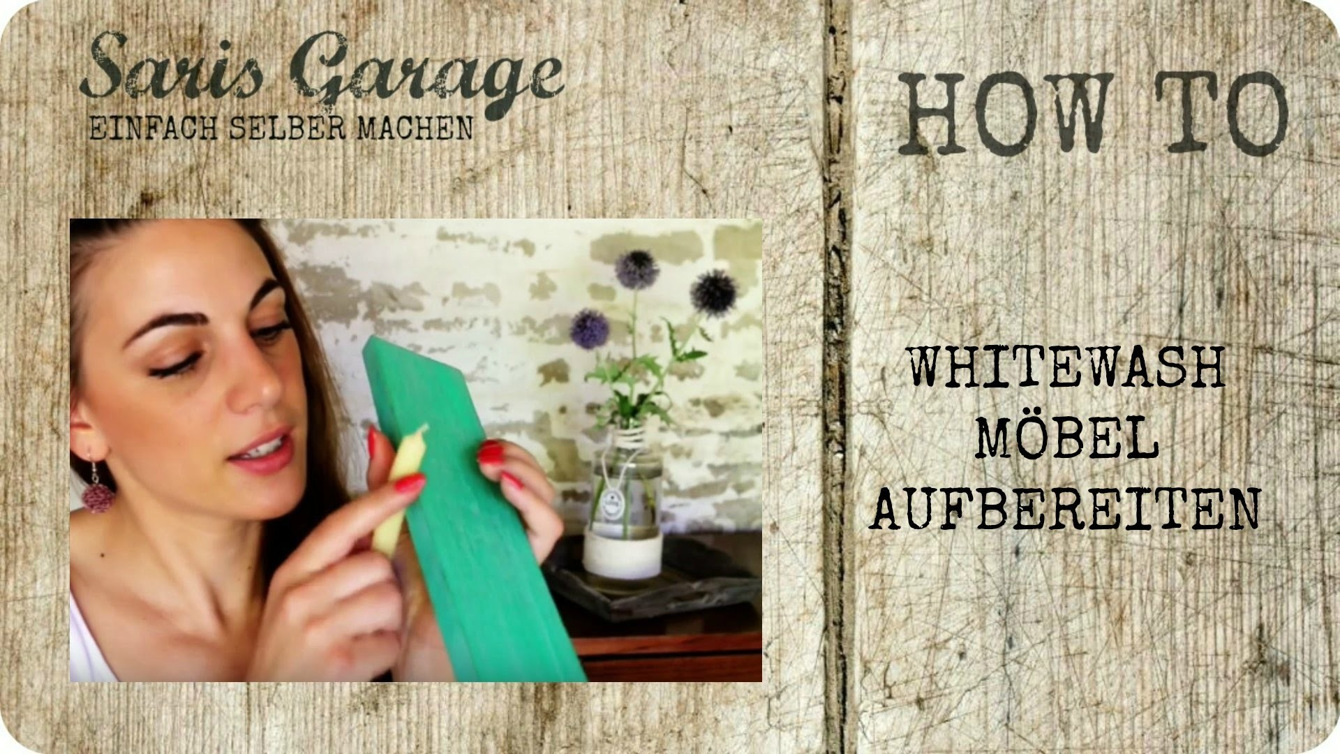 Whitewash | Möbel aufbereiten | DIY | Upcycling | How to | SARIS GARAGE