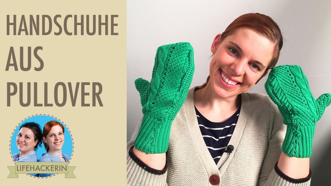 Handschuhe aus Pullover | schnell und einfach | Upcycling DIY