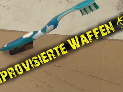 Improvisierte Waffen #1 | DIY improvised weapons | HD+