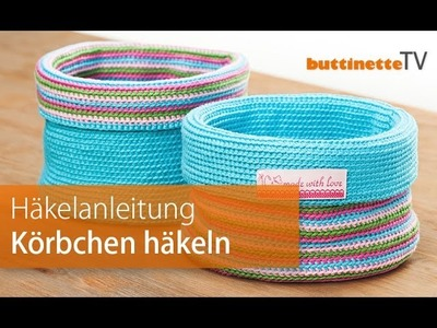 Buttinette TV | Tutorial | Wendekorb häkeln