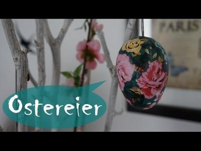 Ostereier mit Servietten gestalten ~ (DIY. Tutorial)