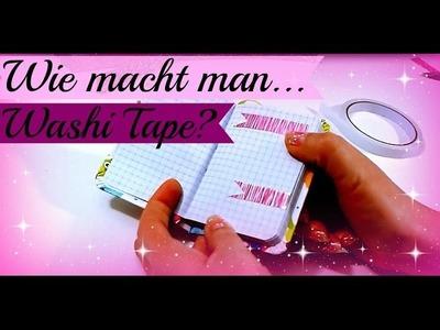 Washi Tape selber machen #1 | wie macht man | Tutorial deutsch | 9999 Dinge