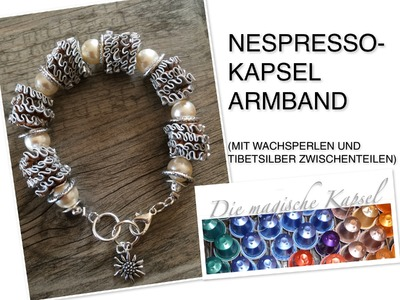 Nespresso Schmuck Anleitung - Kapsel Armkette - die magische (Kaffee-) Kapsel