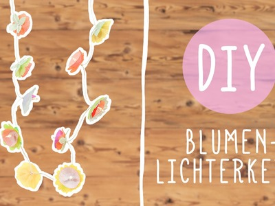 DIY mit Nina: Blumenlichterkette