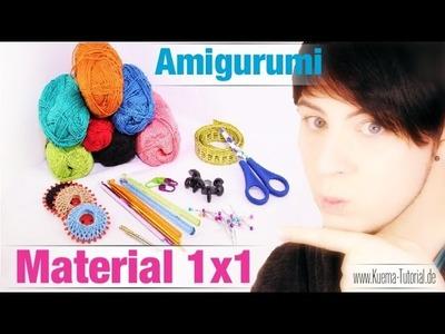 Amigurumis Häkeln - Material, Hilfsmittel, Werkzeuge 1x1