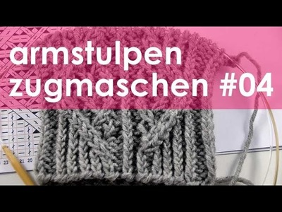 Nadelspiel StriMiMi Jänner 2016 * Zugmaschen * Mütze, Armstulpen, Socken * Teil 4