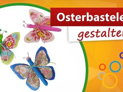 ✂ Osterbastelei ♥ Tolle Schmetterling Deko basteln - trendmarkt24