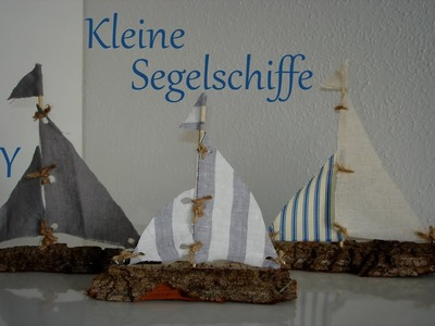 DIY |  maritime Sommerdeko | Kleine Segelschiffe | aus Rinde und Stoff | Just Deko