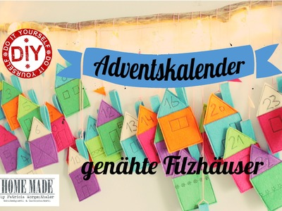 How To I Adventskalender: Filzhäuser I Deko Inspirationen Selbstgemacht