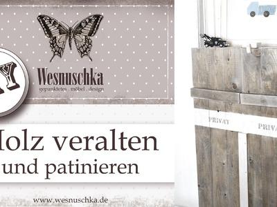 DIY: Altholz Optik | Patina | Schablonieren | Shabby Chic