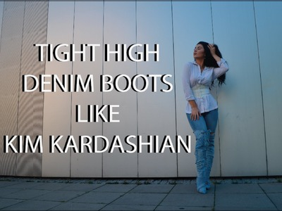 DIY Kim Kardashian's Tight High Denim Boots II Rachel Rebell