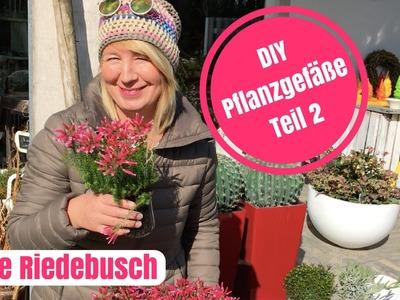 DIY-Deko Ideen zum selber machen - Tipps und Trends zum Thema Pflanzgefäße Teil 2