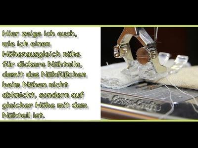 Höhenausgleich nähen bei dicken Stoffteilen DIY. height compensation for thick fabrics