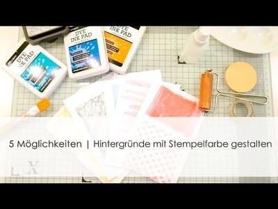 5 Möglichkeiten | Hintergründe mit Stempelfarbe gestalten