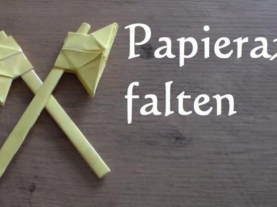 Papieraxt falten - Streitaxt Axt aus Papier basteln Origami - Comment faire AXE HACHE de papier