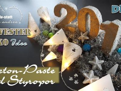 DIY DEKO Idee Silvester - mit Paste aus Knetbeton und Styropor [how to]