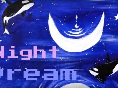 { night dream } | Painting