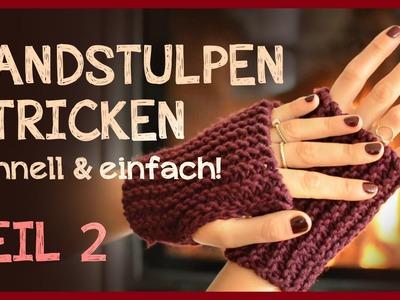 Handstulpen stricken - Anfängerprojekt! *Teil 2*