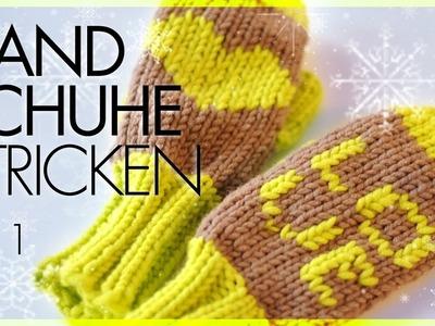Fäustlinge.Handschuhe stricken *TEIL 1*