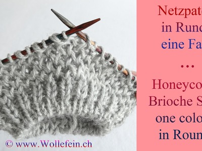Netzpatent in Runden eine Farbe - Honeycomb Brioche Stitch in Rounds one colour
