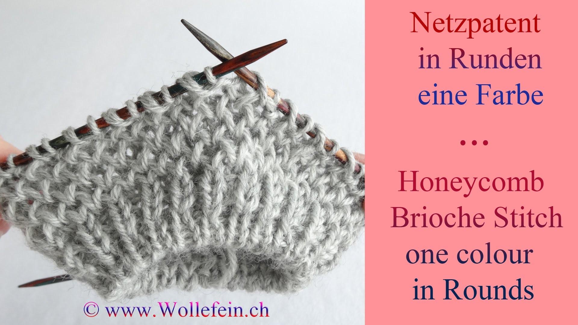 Netzpatent in Runden eine Farbe - Honeycomb Brioche Stitch in Rounds one colour