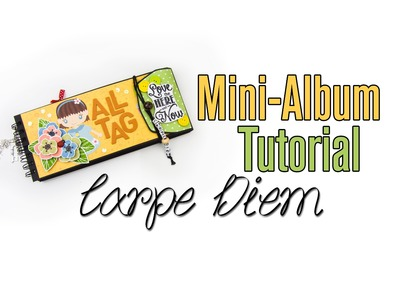 "[Scrapbook Tutorial] Mini-Album ""Carpe Diem"" 