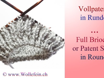 Vollpatent stricken in Runden - Full Patent or Brioche Stitch in Rounds