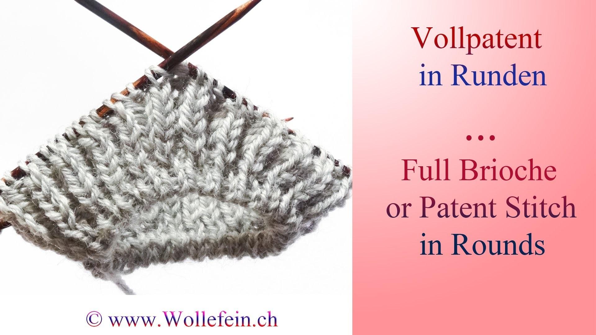 Vollpatent stricken in Runden - Full Patent or Brioche Stitch in Rounds