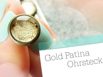 DIY Gold Patina Ohrringe. Glas Cabochon Schmuck Tutorial