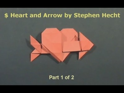 Origami Heart and Arrow by Stephen Hecht  (part 1 of 2 ) - Yakomoga Origami tutorial