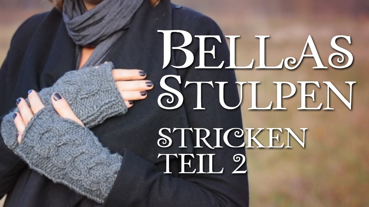 Twilight Bella's Handschuhe stricken Teil 2