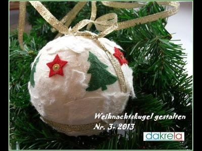 DIY Weihnachtskugel basteln. Christmas ball Serie #3
