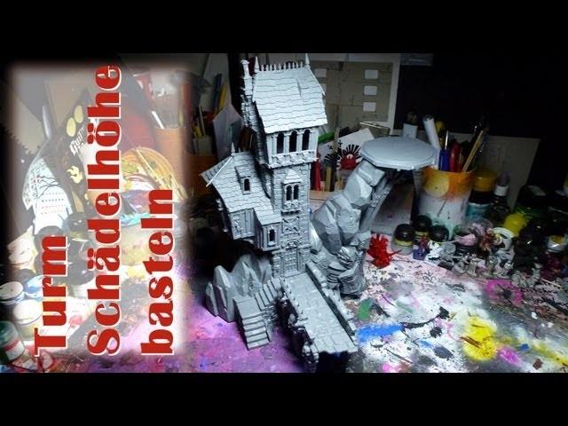 Lets craft # 49 - Warhammer Turm Schädelhöhe basteln