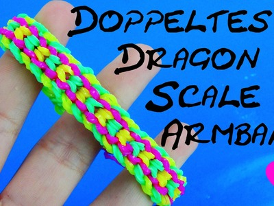 Loom Bands double dragon scale Doppeltes Dragonscale Armband Tutorial | deutsch