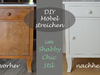 DIY - Ein altes Schränkchen mit weißer Kreidefarbe im Shabby Chic Stil streichen