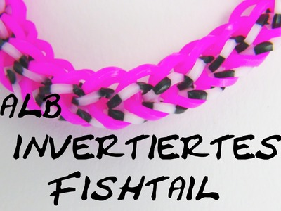 Rainbow Loom Half Inverted Fishtail Bracelet Halb Invertiertes Fishgrät Muster Tutorial | deutsch