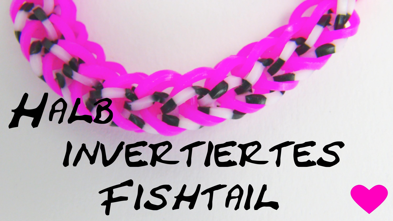 Rainbow Loom Half Inverted Fishtail Bracelet Halb Invertiertes Fishgrät Muster Tutorial | deutsch
