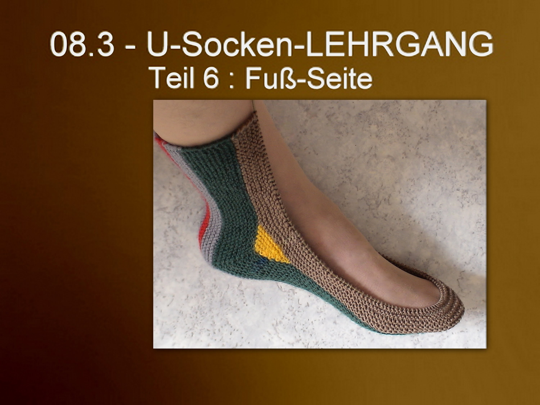 08.3 - U-Socken-LEHRGANG -  6 : FußSeite