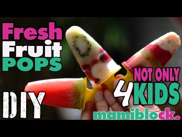 DIY Ice made from 100% fruit | 4 KIDS and family | Popsicle | mamiblock - Der Mami Blog