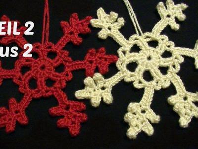 Große Schneeflocke häkeln - TEIL 2 aus 2 - Weihnachtsdeko - Weihnachten häkeln