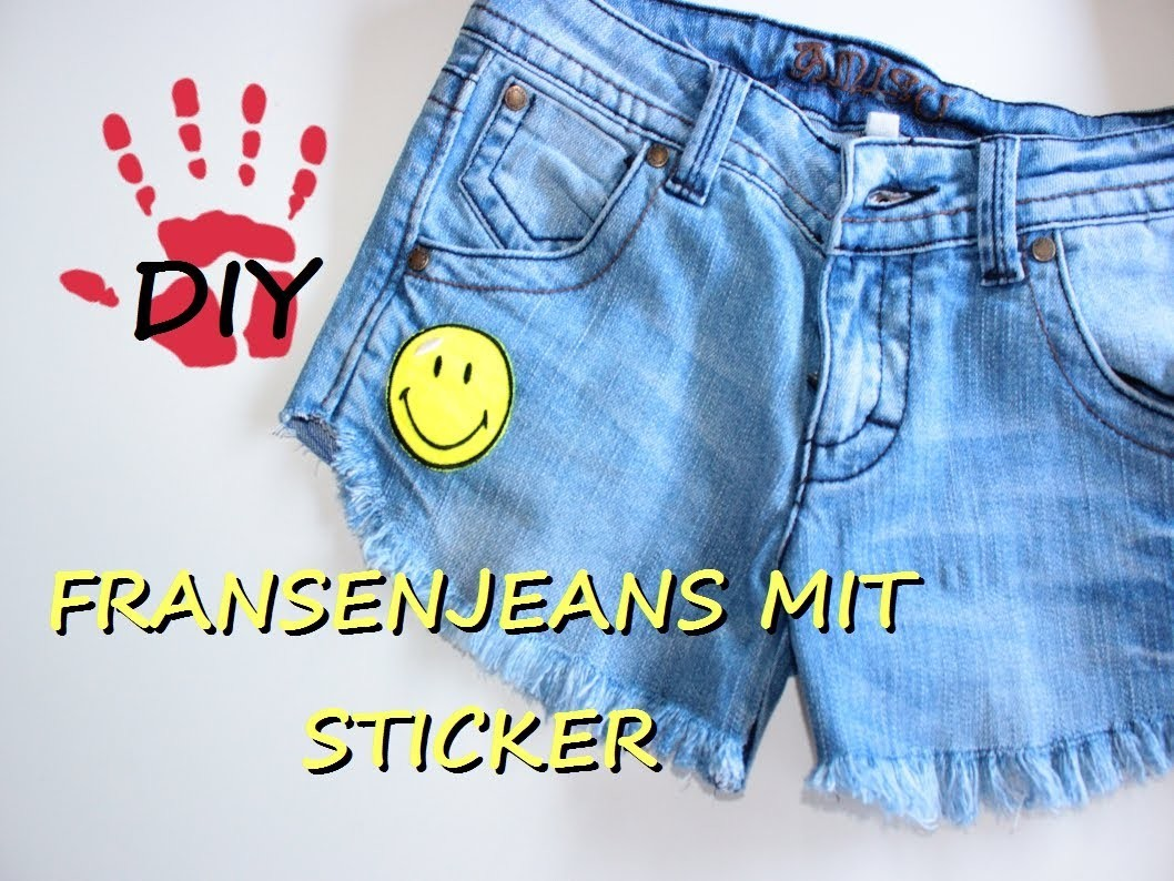 DIY- Fransenhotpants mit Smilie READIY FOR SUMMER! - Aus alt mach neu!
