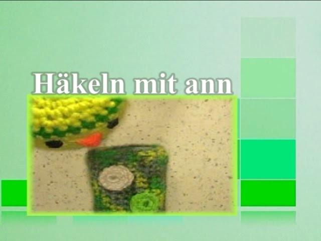 Häkeln mit ann  Handy Tasche Lernvideo 1