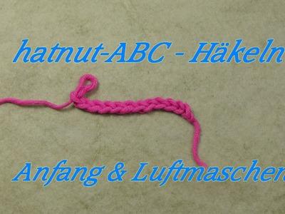 Hatnut-ABC - Häkeln lernen - Anschlag & Luftmasche - Veronika Hug