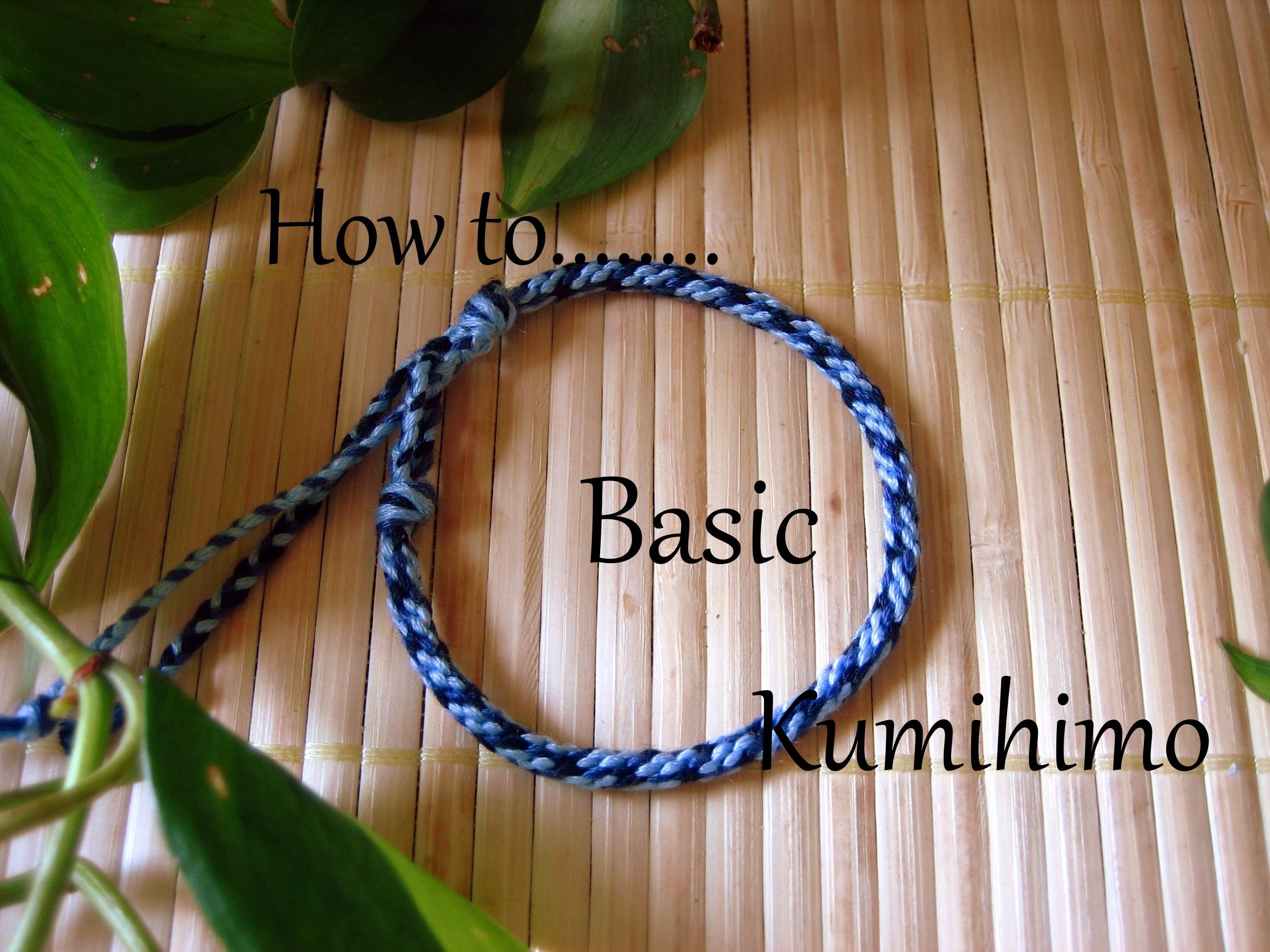 How to. . Basic Kumihimo
